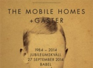 The Mobile Homes + Gäster (SE) LIVE - 1984-2014 Jubileumskväll