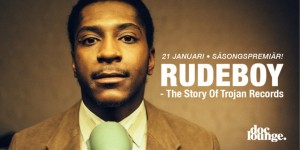 Doc Lounge Malmö: RUDEBOY - The Story Of Trojan Records